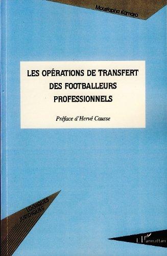 Les opérations de transfert des footballeurs professionnels (Logiques juridiques) par Moustapha Kamara