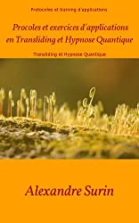 Protocoles et exercices d'applications en Transliding et Hypnose Quantique