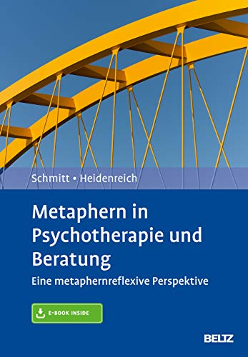 Metaphern in Psychotherapie und Beratung: Eine metaphernreflexive Perspektive. Mit E-Book inside