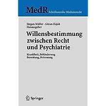 Willensbestimmung Zwischen Recht Und Psychiatrie: Krankheit, Behinderung, Berentung, Betreuung (Medr Schriftenreihe Medizinrecht) (German Edition)