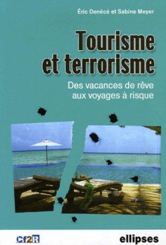 Tourisme et terrorisme : Des vacances de...