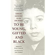 To Be Young, Gifted and Black: Lorraine Hansberry in Her Own Words