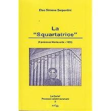 La Squartatrice: (Il processo Monteverde -1953) (La Corte! Processi celebri teramani Vol. 2)