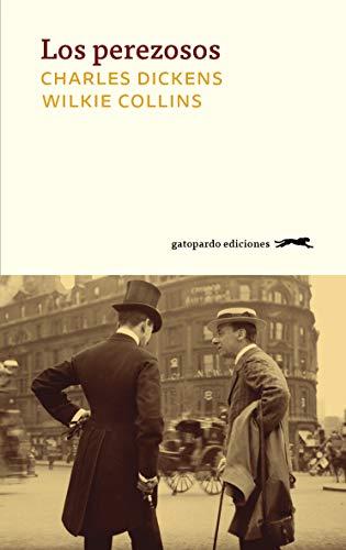 Los perezosos - Charles Dickens y Wilkie Collins 41wEFLQhRgL