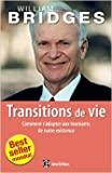 Les transitions de vie - Comment s'adapter aux tournants de notre existence de William Bridges ( 24 septembre 2014 ) - 24/09/2014