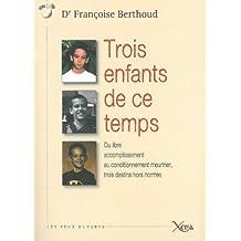 Trois Enfants de Ce Temps: Du Libre Accomplissement...