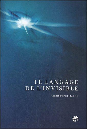 Le langage de l'invisible par Christophe Barbé