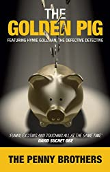 The Golden Pig (Hymie Goldman, the defective detective series Book 1)