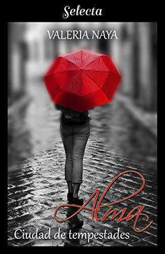 Leer Gratis Alma. Ciudad de tempestades (Amor en la tormenta 1) de Valeria Naya