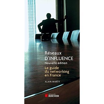 Réseaux d'influence: Le guide du networking en France