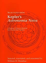 Selections from Kepler's Astronomia Nova (Science Classics Module for Humanities Studies) by Kepler, Johannes [2004]