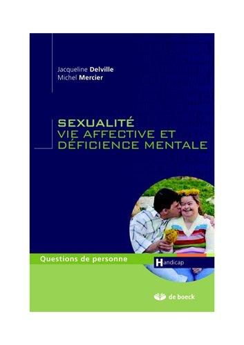 Sexualité, vie affect. Defic. mentale éducation, santé, abus sexuel