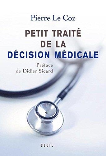 Petit traité de la décision médicale. Un nouveau cheminement au service des patients