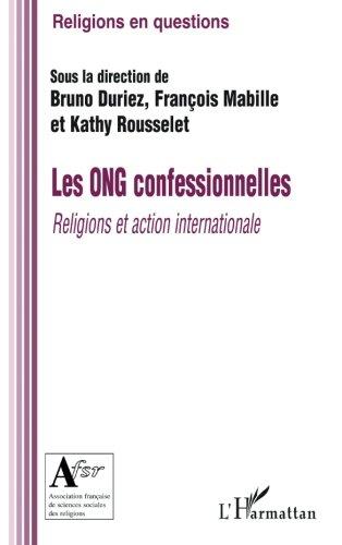 Les ONG confessionnelles : Religions et action internationale par Bruno Duriez