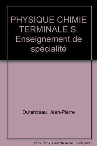 PHYSIQUE CHIMIE TERMINALE S. Enseignement de spécialité