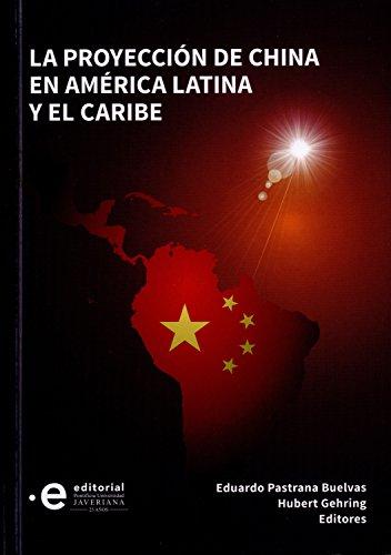 La proyección de China en América Latina y el Caribe por Hubert Gehring