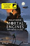Mortal Engines - Der Grüne Sturm: Roman