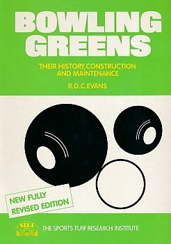 Bowling Greens: Their History, Construction and Maintenance por R.D.C. Evans