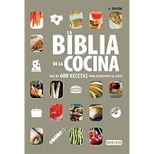 La Biblia de la Cocina: Más de 600 recetas para acercarte al cielo (Manual