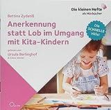 Anerkennung statt Lob im Umgang mit Kita-Kindern: Die schnelle Hilfe!