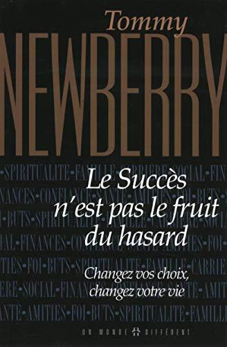 Le succès n'est pas le fruit du hasard par Newberry