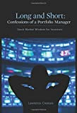 Long and Short: Confessions of a Portfolio Manager: Stock Market Wisdom for Investors by Lawrence Creatura (2015-05-26)