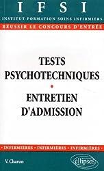 TESTS PSYCHOTECHNIQUES ENTRETIEN D'ADMISSION. : Réussir le concours d'entrée en Institut de Formation en Soins Infirmiers