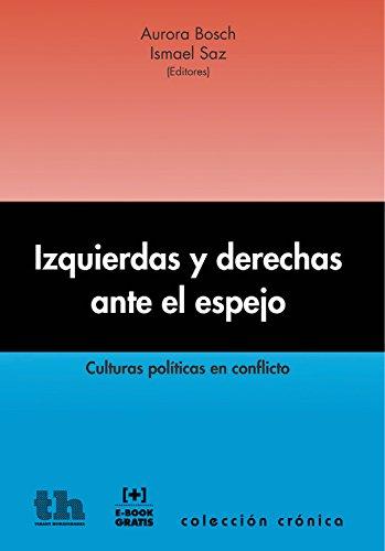 Izquierdas y derechas ante el espejo: Culturas políticas en conflicto (Crónica) por Aurora Bosch