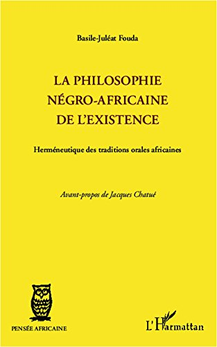la-philosophie-ngro-africaine-de-l-39-existence-hermneutique-des-traditions-orales-africaines