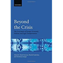 Beyond the Crisis: The Governance of Europe's Economic, Political and Legal Transformation (Hertie Governance Report)