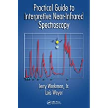 Practical Guide to Interpretive Near-Infrared Spectroscopy