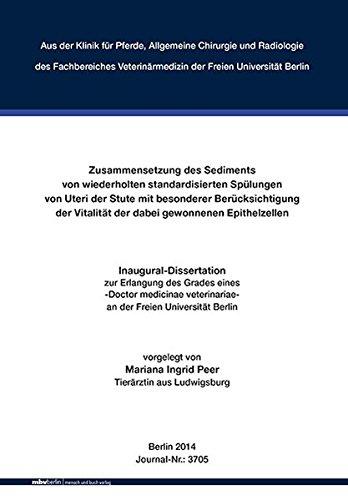 Zusammensetzung des Sediments von wiederholten standardisierten Spülungen von Uteri der Stute mit besonderer Berücksichtigung der Vitalität der dabei gewonnenen Epithelzellen