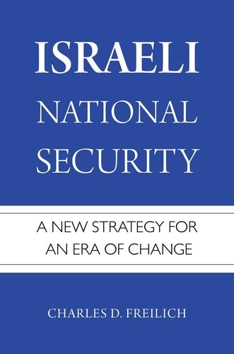 Israeli National Security: A New Strategy for an Era of Change por Charles D. Freilich