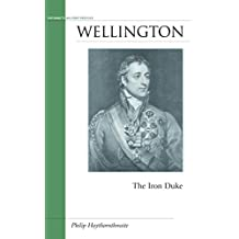 Wellington: The Iron Duke (Military Profiles)