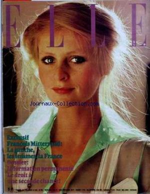 ELLE [No 1627] du 14/03/1977 - FRANCOIS MITTERRAND - LA GAUCHE LES FEMMES LA FRANCE - LA FORMATION PERMANENTE LE DROIT A UNE SECONDE CHANCE. par Collectif