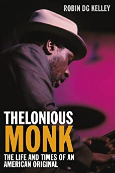 Thelonious Monk: The Life and Times of an American Original par [Kelley, Robin DG]