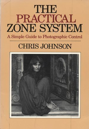 the-practical-zone-system-a-guide-to-photographic-control-by-professor-chris-johnson-1986-10-14