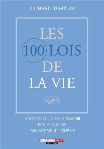 Les 100 Lois de la vie par Templar Richard