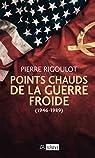 Points chauds de la guerre froide par Rigoulot
