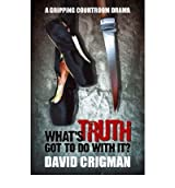 [(What's Truth Got to Do with It? * *)] [Author: David Crigman] published on (March, 2007)