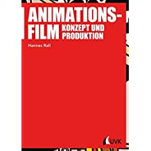 Animationsfilm: Konzept und Produktion (Praxis Film)