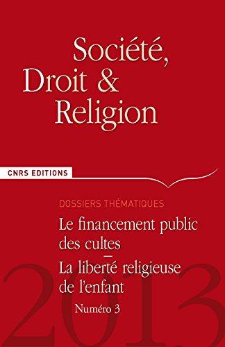 Société, droit et religion n°3 - Le financement public des cultes. La liberté religieuse de l'enfant