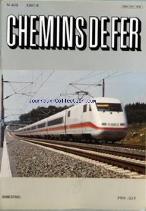 CHEMINS DE FER [No 409] du 01/01/1991 - IMAGES - ALLEMAGNE PAR ANDRE GACHE - ICE PAR THEO STOLZ ET DIETER SCHOPFER  ICE PAR BERNARD PORCHER - VOYAGES PAR BERNARD DE FONTGALLAND - IMAGES  Espagne PAR YVES BRONCARD.