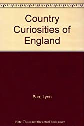 Country Curiosities of England