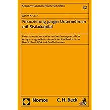 Finanzierung junger Unternehmen mit Risikokapital: Eine steuersystematische und verfassungsrechtliche Analyse ausgewählter steuerlicher Problemkreise ... (Steuerwissenschaftliche Schriften)