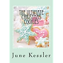 The Ultimate Christmas Cookies: Festive Cookies and Bars (In The Kitchen Cooking ) (Volume 1) by Ms June M Kessler (2013-11-22)