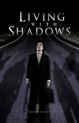 [Living with Shadows] (By: Eric R Fraser) [published: August, 2011]
