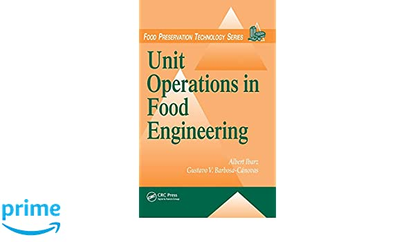 Unit Operations in Food Engineering (Food Preservation Technology)
