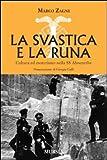 La svastica e la runa. Cultura ed esoterismo nella SS Ahnenerbe