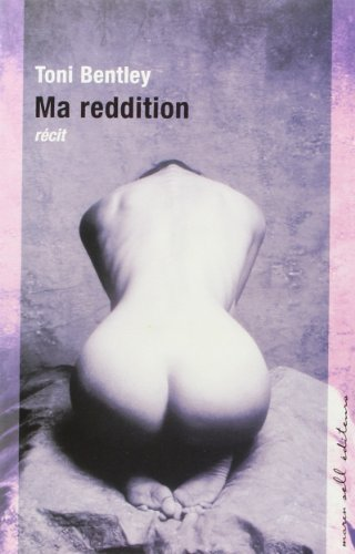 Ma reddition : Une confession rotique